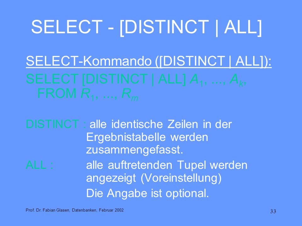 SELECT - [DISTINCT | ALL]